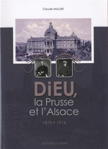 Dieu, la Prusse et l'Alsace, 1870-1914