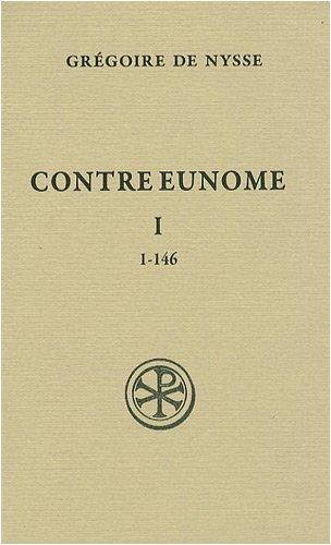Contre Eunome : Tome 1 (1-146) par Grégoire de Nysse