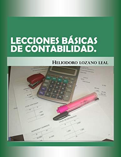 Lecciones Basicas de Contabilidad por Heliodoro Lozano Leal