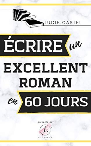 Couverture du livre Écrire un excellent roman en 60 jours