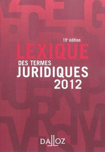 Lexique DES Termes Juridiques 2012 par Serge Guinchard, Gabriel Montagnier