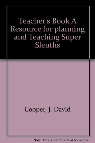 Teacher's Book A Resource for planning and Teaching Super Sleuths