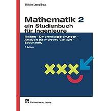 Mathematik - ein Studienbuch für Ingenieure: Band 2: Reihen - Differentialgleichungen - Analysis für mehrere Variable - Stochastik Ein Studienbuch für Ingenieure
