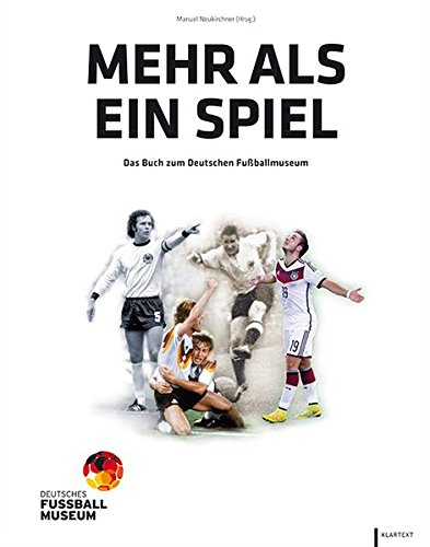 Mehr als ein Spiel: Das Buch zum Deutschen Fußballmuseum (Mehr Als Spiele)