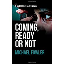 Coming, Ready or Not (D.S. Hunter Kerr) by Michael Fowler (2015-02-01)