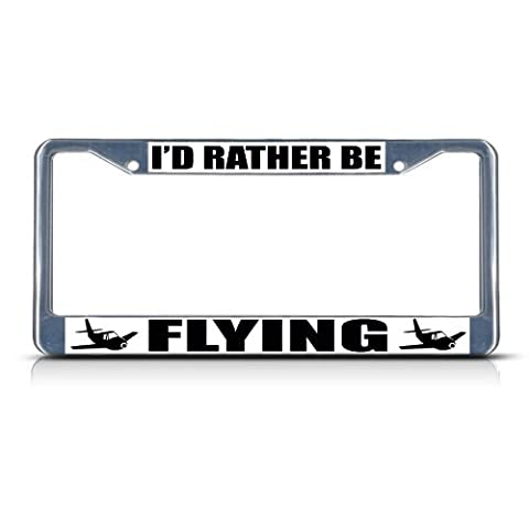 I'D Rather Be Flying Chrome Heavy Duty Metal License Plate Frame