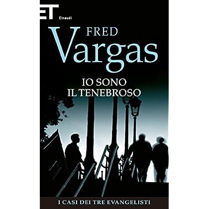 Io Sono Il Tenebroso (Einaudi. Stile Libero. Noir)