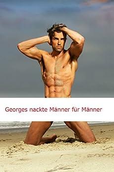 Georges nackte Männer für Männer (German Edition) par [Milton, Sam]
