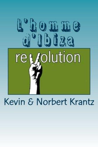 L'homme d'Ibiza: Et si l'humanité avait encore un avenir ? par Kevin & Norbert Krantz