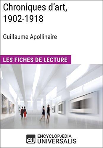 Chroniques d'art, 1902-1918 de Guillaume Apollinaire: Les Fiches de lecture d'Universalis par Encyclopaedia Universalis