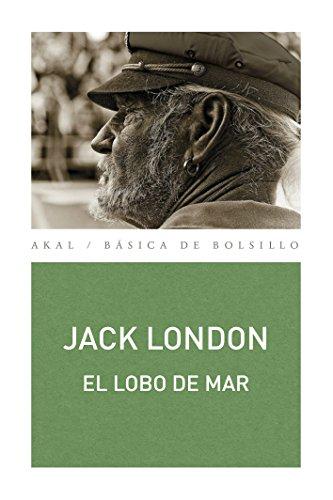 EL LOBO DE MAR (Básica de Bolsillo – Serie Clásicos de la literatura inglesa nº 313) por JACK LONDON