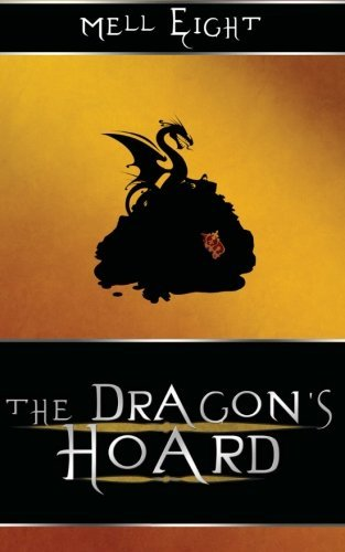 The Dragon's Hoard: The Dragon's Hoard by Mell Eight (2013-06-26)
