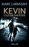 KEVIN L'ULTIME SACRIFICE