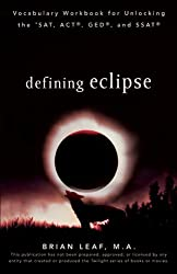 Defining Eclipse: Vocabulary Workbook for Unlocking the SAT, ACT, GED, and SSAT (Defining Series) by Brian Leaf (2010-05-07)