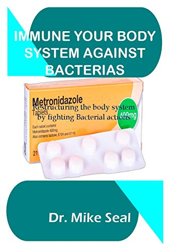 IMMUNE YOUR BODY SYSTEM AGAINST BACTERIAS (English Edition)