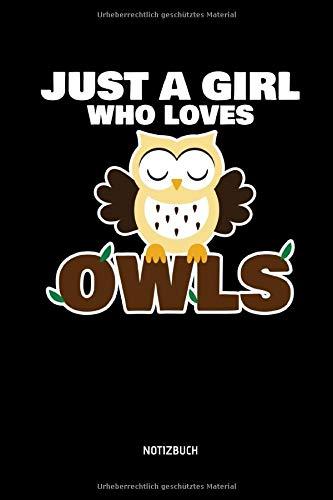 Kostüm Alte Idee Dame - Just A Girl Who Loves Owls - Notizbuch: Lustiges Liniertes Eulen Notizbuch. Tolle Zubehör & Geschenk Idee für Eulen Liebhaber.