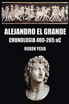 PDF Gratis ALEJANDRO EL GRANDE: CRONOLOGIA- 400- 265 aC.