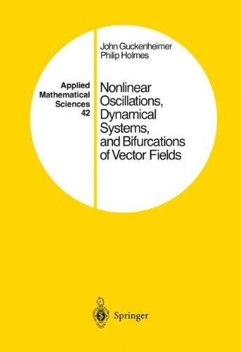 Nonlinear Oscillations, Dynamical Systems, and Bifurcations of Vector Fields (Applied Mathematical Sciences) by John Guckenheimer (2002-02-08)