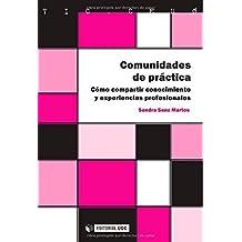 Comunidades De Práctica. Cómo Compartir Conocimiento Y Experiencias Profesionales (TIC.CERO) de Sandra Sanz Martos (28 dic 2012) Tapa blanda