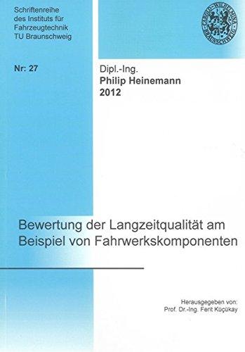 Bewertung der Langzeitqualität am Beispiel von Fahrwerkskomponenten (Schriftenreihe des Instituts für Fahrzeugtechnik TU Braunschweig)