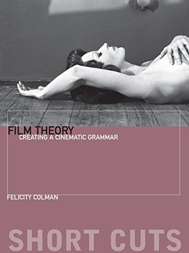 Film Theory: Creating a Cinematic Grammar (Short Cuts Book 56) (English Edition)