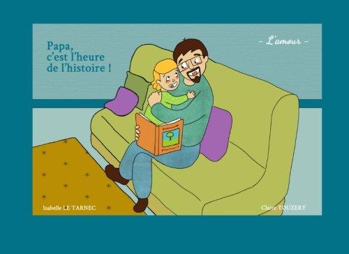 Papa, c'est l'heure de l'histoire !: L'amour