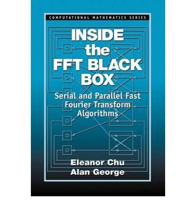 Inside the FFT Black Box : Serial and Parallel Fast Fourier Transform Algorithms