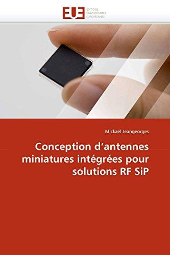 Conception d'antennes miniatures intégrées pour solutions RF SiP par Mickaël Jeangeorges