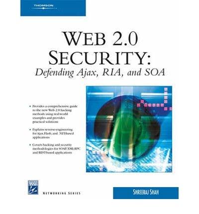 Web 2.0 Security: Defending Ajax, Ria, a