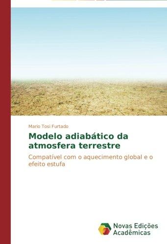 Modelo adiabático da atmosfera terrestre: Compatível com o aquecimento global e o efeito estufa