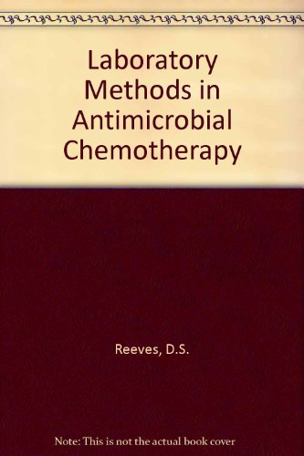 Laboratory Methods in Antimicrobial Chemotherapy by D.S. Reeves (1978-10-05)