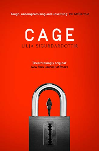 Cage (Reykjavik Noir trilogy) by [Sigurdardóttir, Lilja]