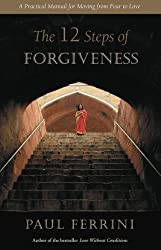 The Twelve Steps of Forgiveness (English Edition)