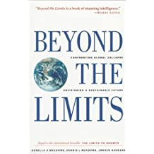 Beyond the Limits: Confronting Global Collapse, Envisioning a Sustainable Future by Donella H. Meadows (1993-08-30)