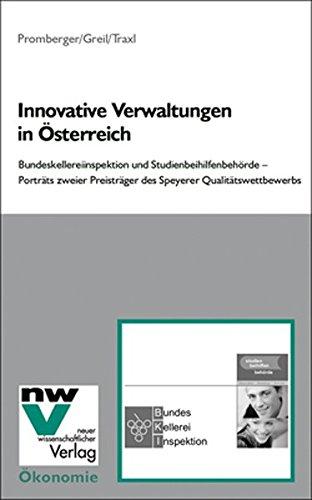 Innovative Verwaltungen in Österreich: Bundeskellereiinspektion und Studienbeihilfenbehörde - Porträts zweier Preisträger des Speyerer Qualitätswettbewerbs
