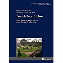 French Ecocriticism: From the Early Modern Period to the Twenty-first Century