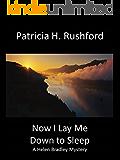 Now I Lay Me Down to Sleep: A Helen Bradley Mystery (Helen Bradley Mysteries Book 2)