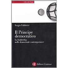 Il principe democratico. Le leadership nelle democrazie contemporanee