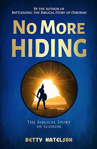 No More Hiding: The Biblical Story of Gideon (English Edition)