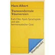 Transzendentale Träumereien. Karl- Otto Apels Sprachspiele und sein hermeneutischer Gott