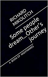 Some people dream...Other's journey: A BOOK OF NIGHTMARES (English Edition)
