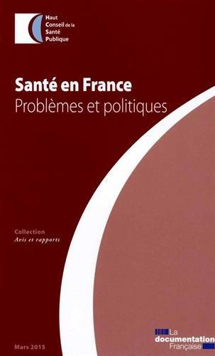 Santé en France 2014 : Problèmes et politiques