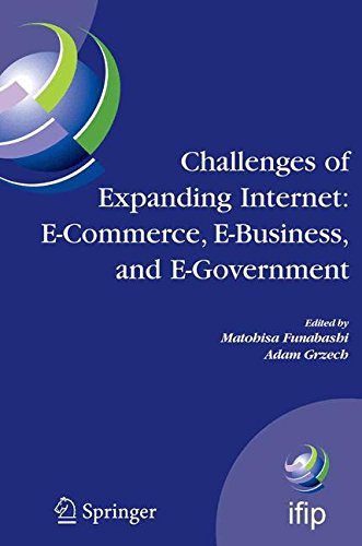 Challenges of Expanding Internet: E-Commerce, E-Business, and E-Government : 5th IFIP Conference on e-Commerce, e-Business, and e-Government ... in Information and Communication Technology)