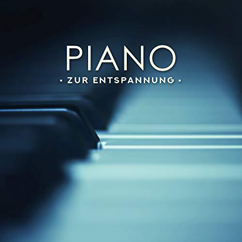 Piano zur Entspannung: Sanfte Klaviermusik zum Stressabbau, Entspannen und Schlafen