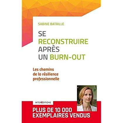Se reconstruire après un burn-out - 3e éd. - Les chemins de la résilience professionnelle