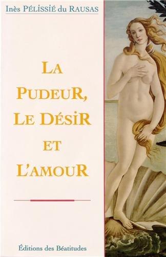 La Pudeur, le Desir et l'Amour