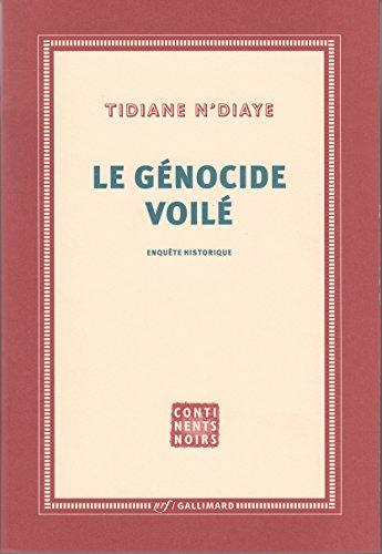 Le génocide voilé : enquête historique par Tidiane N'Diaye