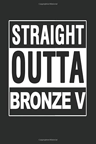 Straight Outta Bronze 5 Notebook: Straight Outta Bronze V Notebook or Journal for Moab Esport Gamer (6x9inches) cream paper dot grid with 120 pages