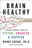 By Suzuki, Wendy ( Author ) [ Healthy Brain, Happy Life: A Personal Program to Activate Your Brain and Do Everything Better By May-2015 Hardcover