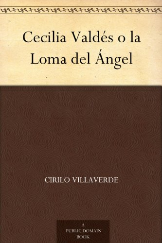 Cecilia Valdés o la Loma del Ángel por Cirilo Villaverde